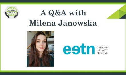 The European EdTech Network – A Q&A with Milena Janowska